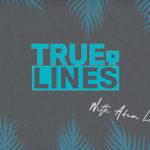True Lines #2